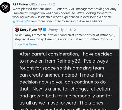 "Screenshot of a tweet from R29 Union, @R29Union, posted July 2. The text of the tweet is ""We're pleased that our June 11 letter to VMG management asking for Amy Emmerich's resignation was finally addressed. We're looking forward to working with new leadership who's experienced in overseeing a diverse @refinery29 newsroom committed to serving a diverse audience."" Included is a retweet of a post from Kerry Flynn, @kerrymflynn."