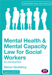 Mental Health & Mental Capacity Law for Social Workers: An Introduction