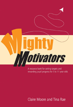Mighty Motivators: A Resource Bank for Setting Targets and Rewarding Pupil Progress for 5 to 11 Year Olds
