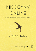 Misogyny Online: A Short (and Brutish) History