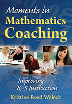 Moments in Mathematics Coaching: Improving K–5 Instruction
