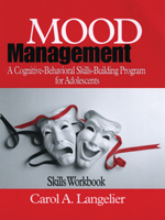 Mood Management: A Cognitive-Behavioral Skills-Building Program for Adolescents, Skills Workbook