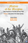 Mutiny at the Margins: New Perspectives on the Indian Uprising of 1857: Volume 7: Documents of the Indian Uprising