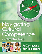 Navigating Cultural Competence in Grades K–5: A Compass for Teachers