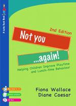 Not You …Again!: Helping Children Improve Playtime and Lunch-time Behaviour