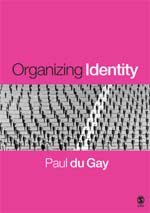 Organizing Identity: Persons and Organizations 'After Theory'