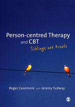Person-Centred Therapy and CBT: Siblings not Rivals