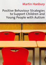 Positive Behaviour Strategies to Support Children and Young People with Autism