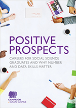 Positive Prospects: Careers for social science graduates and why number and data skills matter