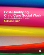 Post-Qualifying Child Care Social Work: Developing Reflective Practice