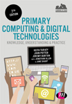 Primary Computing & Digital Technologies: Knowledge, Understanding & Practice