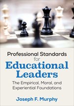Professional Standards for Educational Leaders: The Empirical, Moral, and Experiential Foundations