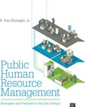 Public Human Resource Management: Strategies and Practices in the 21st Century