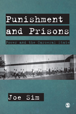 Punishment and Prisons: Power and the Carceral State