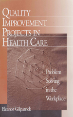 Quality Improvement Projects in Health Care: Problem Solving in the Workplace
