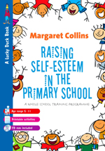 Raising Self-Esteem in Primary Schools: A Whole School Training Programme