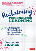 Reclaiming Personalized Learning: A Pedagogy for Restoring Equity and Humanity in Our Classrooms