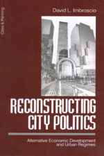 Reconstructing City Politics: Alternative Economic Development and Urban Regimes