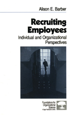 Recruiting Employees: Individual and Organizational Perspectives