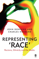 Representing 'Race': Racisms, Ethnicities and Media