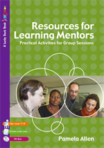 Resources for Learning Mentors: Group Work Activities for Working with: Vulnerable Children, White Working Class Boys, Teenage Girls and a Course to Promote Mental Health and Wellbeing