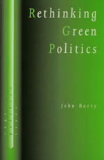 Rethinking Green Politics: Nature, Virtue and Progress