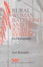 Rural Woman Battering and the Justice System: An Ethnography