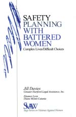 Safety Planning with Battered Women: Complex Lives/Difficult Choices