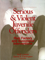 Serious & Violent Juvenile Offenders: Risk Factors and Successful Interventions