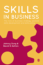 Skills in Business: The Role of Business Strategy, Sectoral Skills Development and Skills Policy