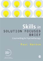 "Skills <span class=""hi-italic"">in</span> Solution Focused Brief: Counselling &amp; Psychotherapy"