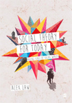 Social Theory for Today: Making Sense of Social Worlds