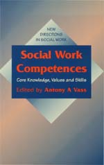 Social Work Competences: Core Knowledge, Values and Skills