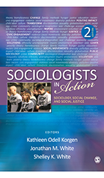"Sociologists in <span class=""hi-italic"">Action</span>: Sociology, Social Change, and Social Justice"