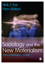 Sociology and the New Materialism: Theory, Research, Action