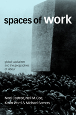 Spaces of Work: Global Capitalism and the Geographies of Labour