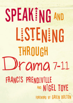 Speaking and Listening Through Drama, 7–11