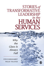 Stories of Transformative Leadership in the Human Services: Why the Glass is Always Full
