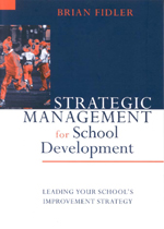 Strategic Management for School Development: Leading your School's Improvement Strategy
