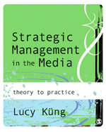 Strategic Management in the Media: From Theory to Practice