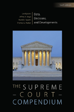 The Supreme Court Compendium: Data, Decisions, and Developments, 6th Edition