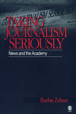 Taking Journalism Seriously: News and the Academy