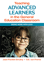 Teaching Advanced Learners in the General Education Classroom: Doing More with Less!