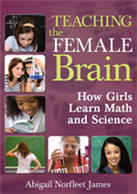 Teaching the Female Brain: How Girls Learn Math and Science