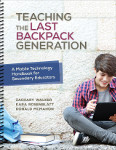 Teaching the Last Backpack Generation: A Mobile Technology Handbook for Secondary Educators