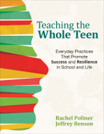 Teaching the Whole Teen: Everyday Practices That Promote Success and Resilience in School and Life