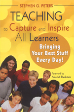 Teaching to Capture and Inspire All Learners: Bringing Your Best Stuff Every Day!