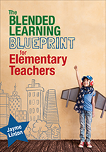 The Blended Learning Blueprint for Elementary Teachers