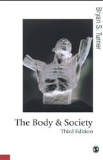 The Body & Society: Explorations in Social Theory