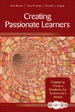 The Clarity Series: Creating Passionate Learners: Engaging Today's Students for Tomorrow's World